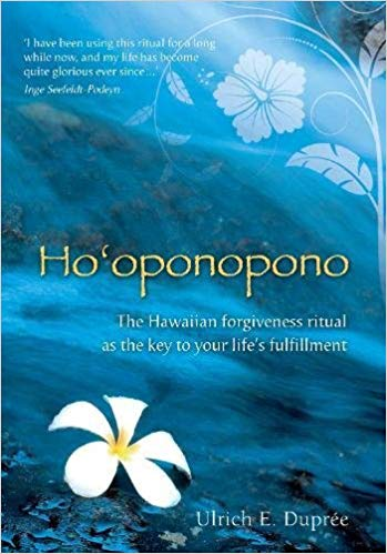 Ho'oponopono: The Hawaiian Forgiveness Ritual by Ulrich E. Duprée