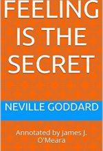 Feeling is the Secret by Neville Goddard