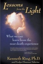 Lessons from the Light by Kenneth Ring