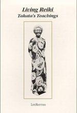 Living Reiki - Takata's Teachings by Fran Brown