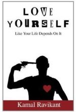 Love yourself like your life depended on it by Kamal Ravikant