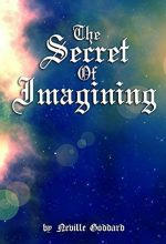 The Secret of Imagining by Neville Goddard
