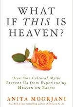 What if This is Heaven by Anita Moorjani book cover.