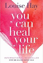 You can heal your life by Louise L Hay book cover.